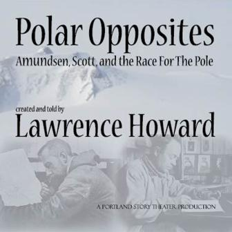 Lawrence Howard, Polar Opposites: Amundsen, Scott, and The Race for The Pole